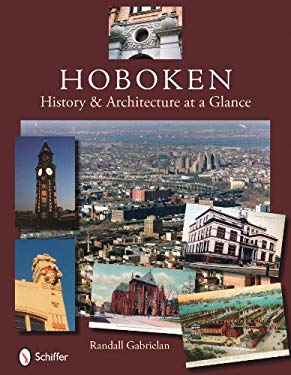 Hoboken: History & Architecture at a Glance 9780764336522