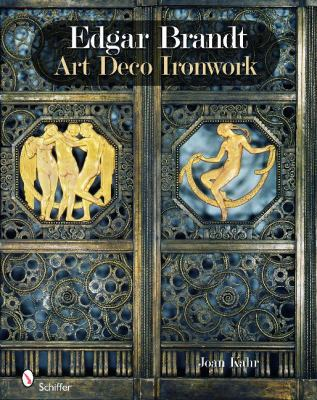 Edgar Brandt: Art Deco Ironwork 9780764336669