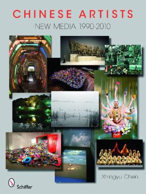 Chinese Artists: New Media, 1990-2010 9780764336751