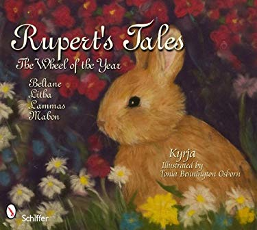 Rupert's Tales: The Wheel of the Year Beltane, Litha, Lammas, and Mabon 9780764336898