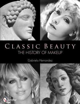 Classic Beauty: The History of Make-Up 9780764336904
