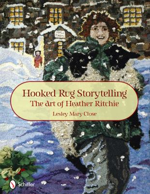 Hooked Rug Storytelling: The Art of Heather Ritchie 9780764336959