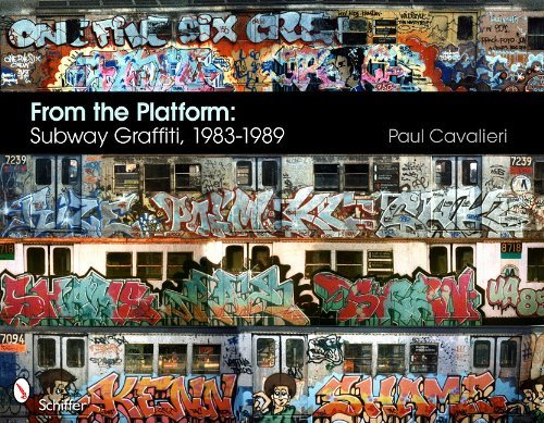 From the Platform: Subway Graffiti, 1983-1989 9780764337239