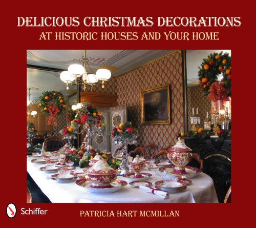 Delicious Christmas Decorations at Historic Houses and Your Home 9780764337260