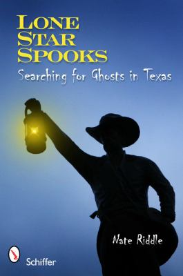 Lone Star Spooks: Searching for Ghosts in Texas 9780764337444