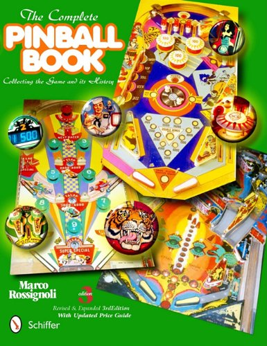 The Complete Pinball Book: Collecting the Game and Its History 9780764337857