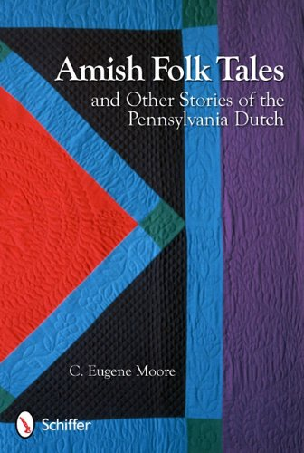 Amish Folk Tales and Other Stories of the Pennsylvania Dutch 9780764338090