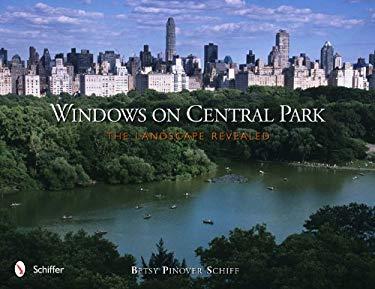 Windows on Central Park: The Landscape Revealed 9780764338359