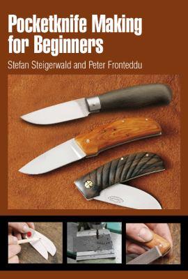 Pocketknife Making for Beginners 9780764338472