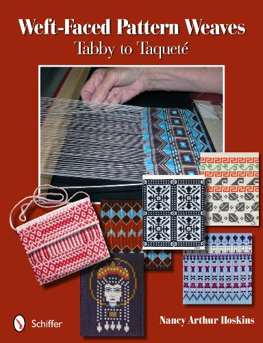 Weft-Faced Pattern Weaves: Tabby to Taquete 9780764338519