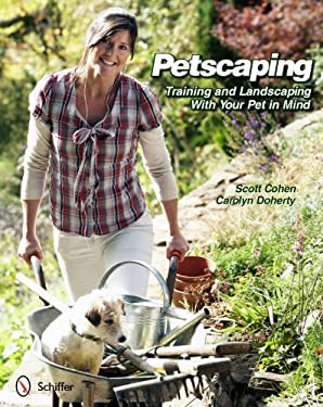 Petscaping: Training and Landscaping with Your Pet in Mind 9780764338540