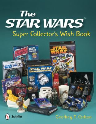 The Star Wars Super Collector's Wish Book 9780764338625