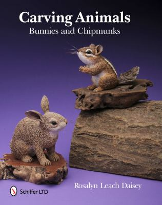 Carving Animals: Bunnies and Chipmunks 9780764338854