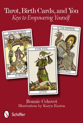 Tarot, Birth Cards, and You: Keys to Empowering Yourself 9780764339028
