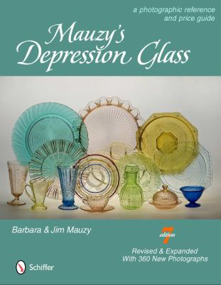 Mauzy's Depression Glass: A Photographic Reference with Prices 9780764339370