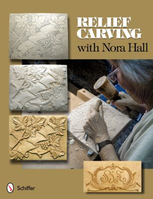 Relief Carving with Nora Hall 9780764339387