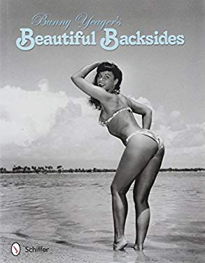 Bunny Yeager's Beautiful Backsides 9780764339639