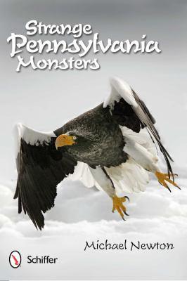Strange Pennsylvania Monsters 9780764339851