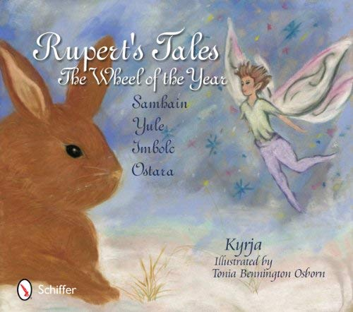 Rupert's Tales: The Wheel of the Year - Samhain, Yule, Imbolc, and Ostara 9780764339875