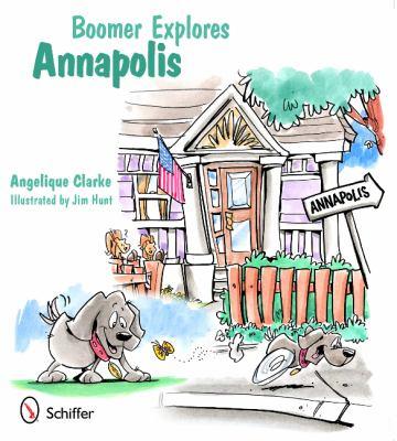 Boomer Explores Annapolis 9780764340086