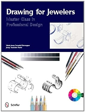 Drawing for Jewelers: Master Class in Professional Design 9780764340581
