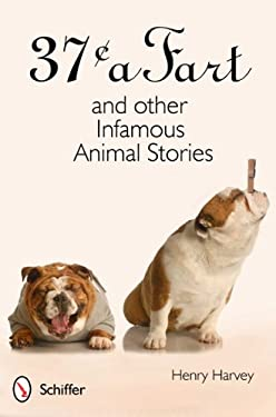 37[ a Fart and Other Infamous Animal Stories 9780764340642