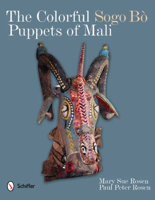 The Colorful Sogo B Puppets of Mali 9780764340659
