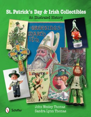 St. Patrick's Day & Irish Collectibles: An Illustrated History 9780764340819