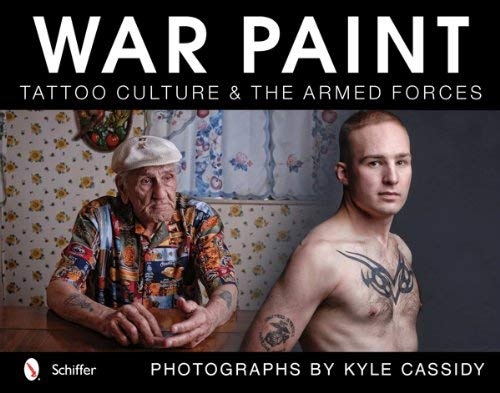 War Paint: Tattoo Culture & the Armed Forces 9780764340864