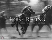 Horse Racing: Photography by Arthur Frank