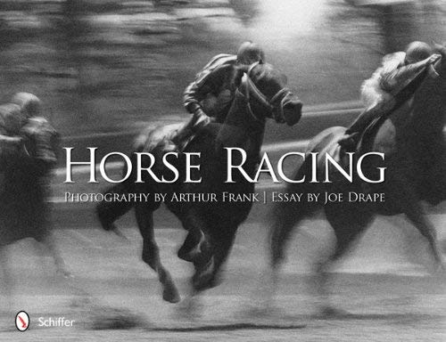 Horse Racing: Photography by Arthur Frank 9780764340949
