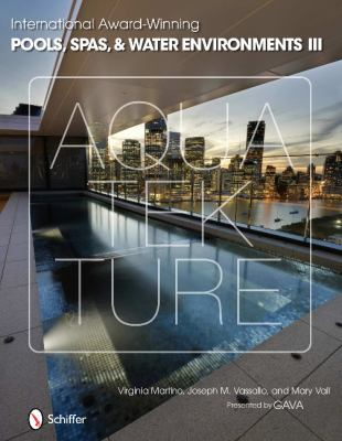International Award-Winning Pools, Spas, & Water Environments III 9780764341021