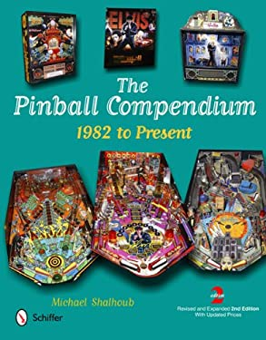 The Pinball Compendium: 1982 to Present 9780764341076