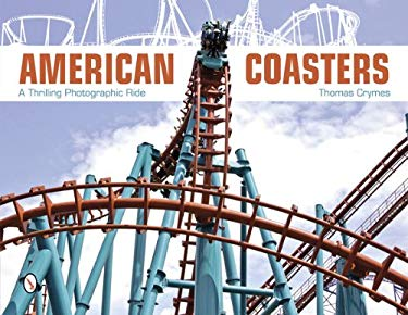 American Coasters: A Thrilling Photographic Ride 9780764341588
