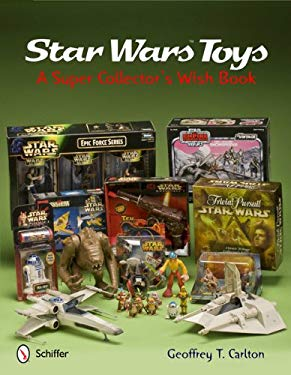 Star Wars Toys: A Super Collector's Wish Book 9780764341601