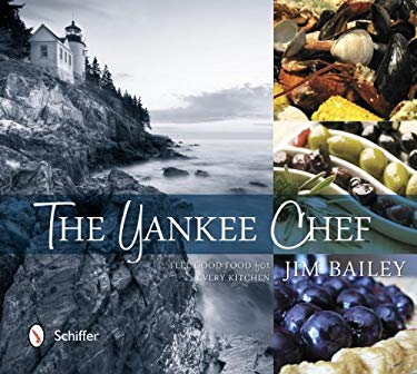 The Yankee Chef: Feel Good Food for Every Kitchen 9780764341915