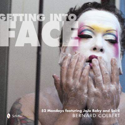 Getting Into Face: 52 Mondays Featuring Jojo Baby and Sal-E 9780764342011