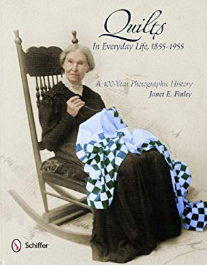 Quilts in Everyday Life, 1855-1955: A 100-Year Photographic History 9780764342165