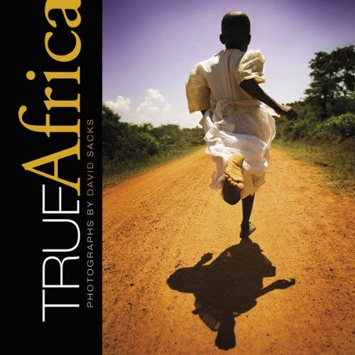True Africa: Photographs by David Sacks 9780764342172