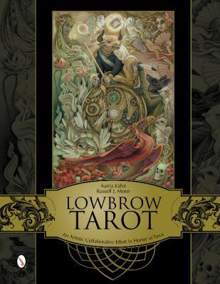 Lowbrow Tarot: An Artistic Collaborative Effort in Honor of Tarot 9780764342332