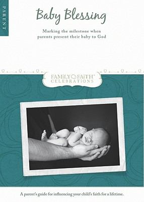 Baby Blessing Parent Guide: Marking the Milestone When Parents Present Their Baby to God 9780764447365