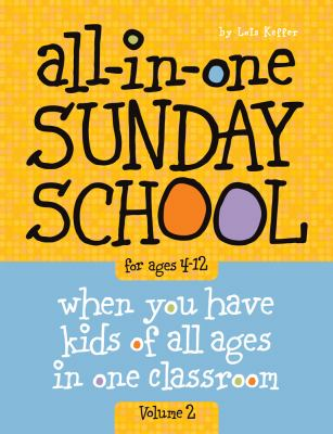 The All-In-One Sunday School Series Vol. 2: Be Ready No Matter Who Shows Up 4-12 9780764449451