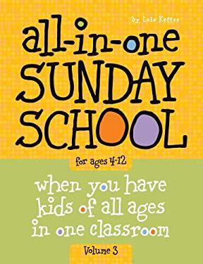 The All-In-One Sunday School Series Vol. 3: Be Ready No Matter Who Shows Up 4-12 9780764449468