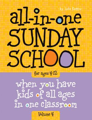 The All-In-One Sunday School Series Vol. 4: Be Ready No Matter Who Shows Up 4-12 9780764449475