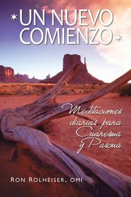 Un Nuevo Comienzo: Meditaciones Diarias Para Cuaresma y Pascua 9780764819704