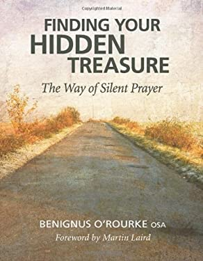 Finding Your Hidden Treasure: The Way of Silent Prayer 9780764820007