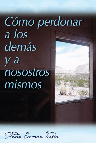 Como Perdonar A los Demas y A Nosostros Mismos = How to Forgive Yourself and Others 9780764820724