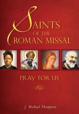 Saints of the Roman Missal: Pray for Us 9780764821035