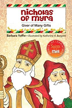 Nicholas of Myra: Giver of Many Gifts (Saints and Me Christmas Series)