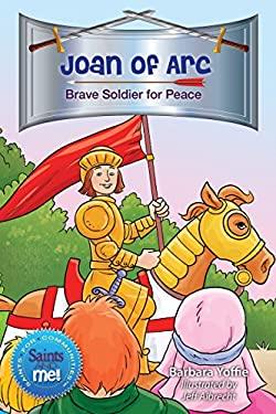 Joan of Arc: Brave Soldier for Peace (Saints for Communities) (Saints and Me!)